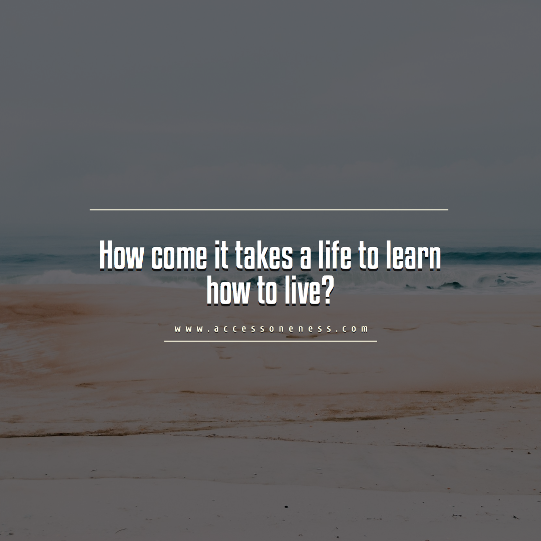 Learn how to Live